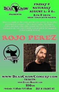 Rojo Perez  @ Dead Crow Comedy Room  | Wilmington | North Carolina | United States